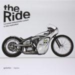 The Ride. Le nuove motociclette custom e i loro costruttori
