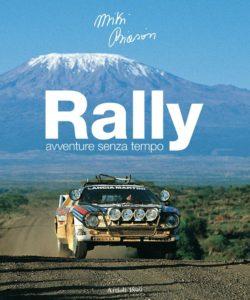 Gli anni d'oro del rally in un libro irrinunciabile firmato Miki Biasion