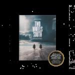 Two Wheels South è l'avventura della vita, e diventa un libro da custodire gelosamente